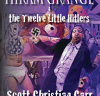 Hiram Week: The Twelve Little Hitlers – free today!