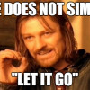 Let It Go (One Does Not Simply)