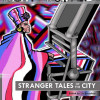 Stranger Tales of the City
